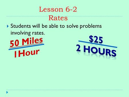 $25 50 Miles 2 hours 1Hour Lesson 6-2 Rates