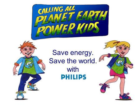 Save energy. Save the world. with