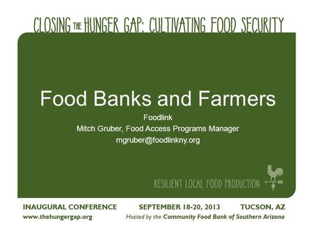 Food Banks and Farmers Foodlink Mitch Gruber, Food Access Programs Manager