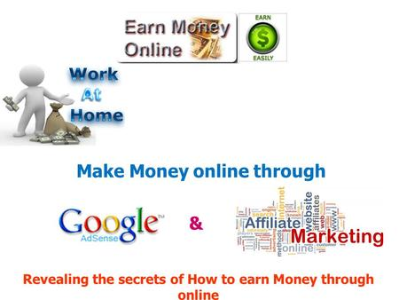 Make Money online through Revealing the secrets of How to earn Money through online &