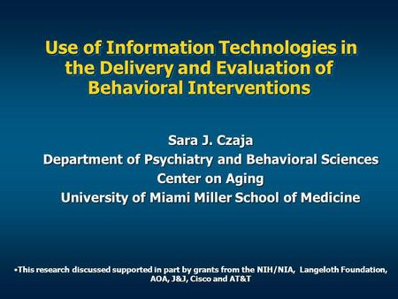 Use of Information Technologies in the Delivery and Evaluation of Behavioral Interventions Use of Information Technologies in the Delivery and Evaluation.
