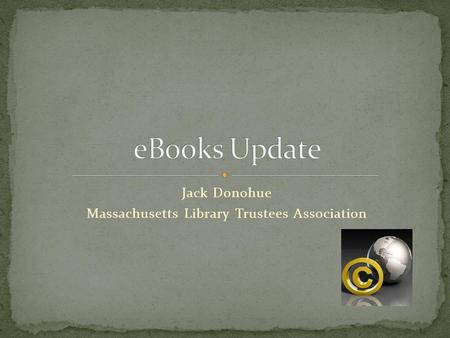 Jack Donohue Massachusetts Library Trustees Association.
