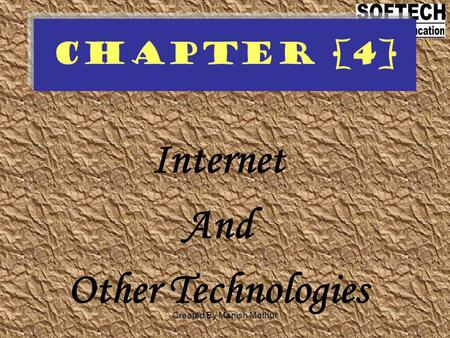 Chapter [4] Internet And Other Technologies Created By Manish Mathur.
