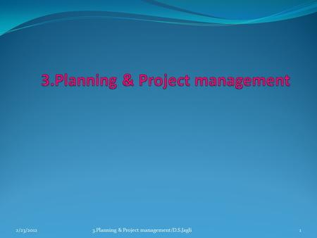 13.Planning & Project management/D.S.Jagli2/23/2012.