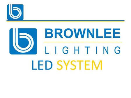 LED SYSTEM. Through current partnership with… LED SYSTEM.