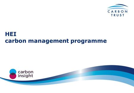 HEI carbon management programme your programme advisors Anna Wieckowska (PAC) –experienced in change management and communications internationally as.