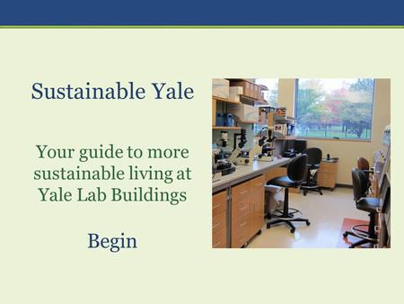 Sustainable Yale Your guide to more sustainable living at Yale Lab Buildings Begin.