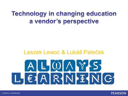 Leszek Lewoc & Lukáš Paleček. We believe in learning. All kinds of learning for all kinds of people, delivered in a personal style. We believe in its.