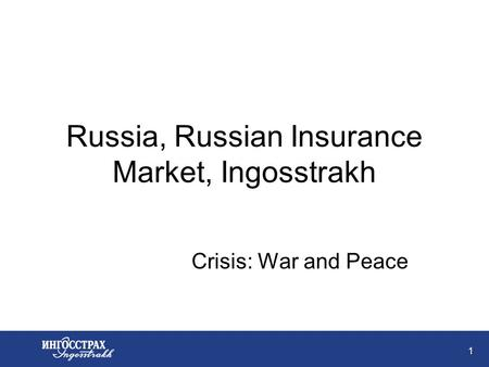 1 Russia, Russian Insurance Market, Ingosstrakh Crisis: War and Peace.