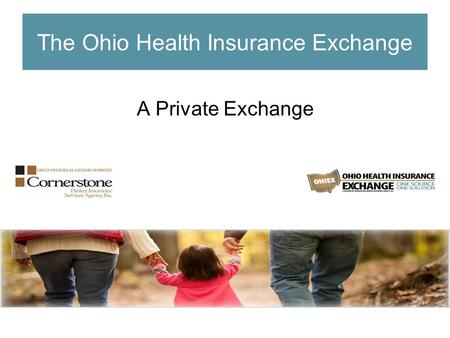 The Ohio Health Insurance Exchange A Private Exchange.