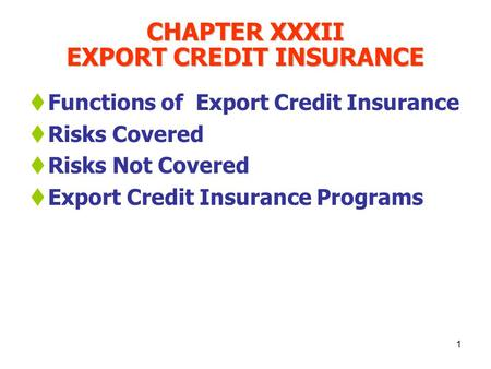 CHAPTER XXXII EXPORT CREDIT INSURANCE
