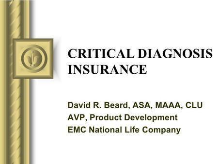 CRITICAL DIAGNOSIS INSURANCE