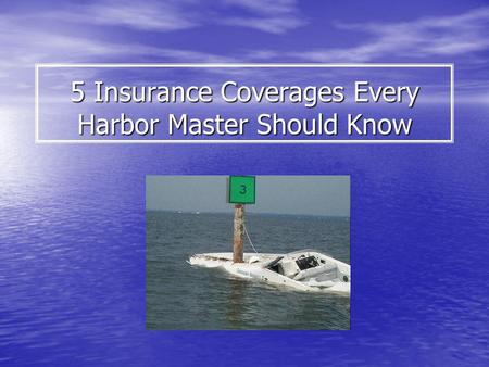 5 Insurance Coverages Every Harbor Master Should Know.