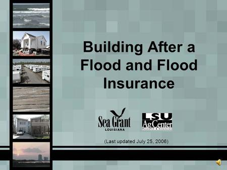 Building After a Flood and Flood Insurance (Last updated July 25, 2006)