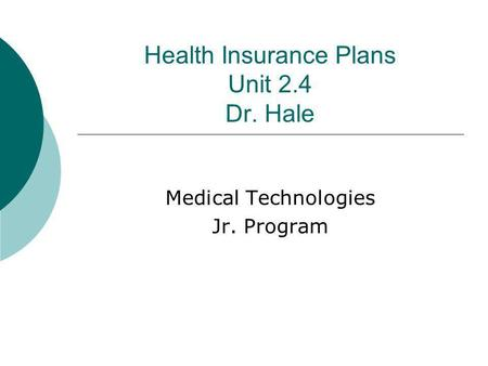 Health Insurance Plans Unit 2.4 Dr. Hale