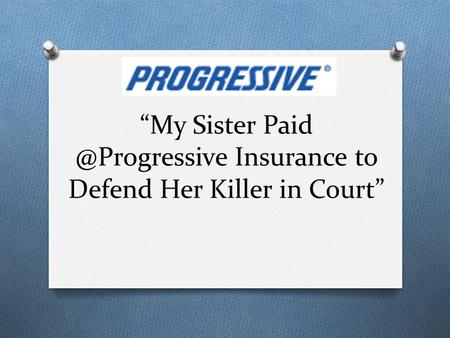 My Sister Insurance to Defend Her Killer in Court.