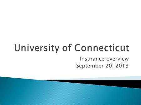 Insurance overview September 20, 2013. The University is an agency of the State of Connecticut, and as such, enjoys sovereign immunity. This means that.