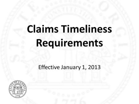 Claims Timeliness Requirements Effective January 1, 2013.