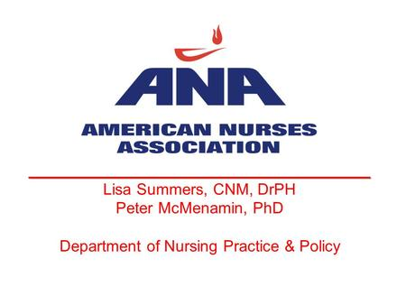 __________________________________ Lisa Summers, CNM, DrPH Peter McMenamin, PhD Department of Nursing Practice & Policy.