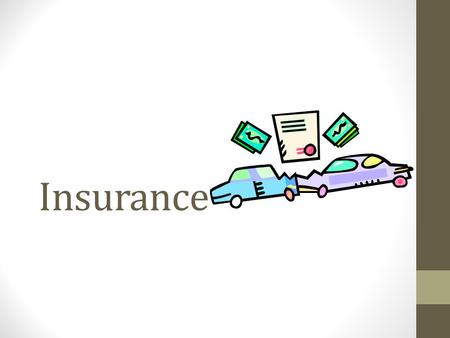 Insurance. Standard: Protecting and Insuring People make choices to protect themselves from the financial risk of lost income, assets, health, or identity.