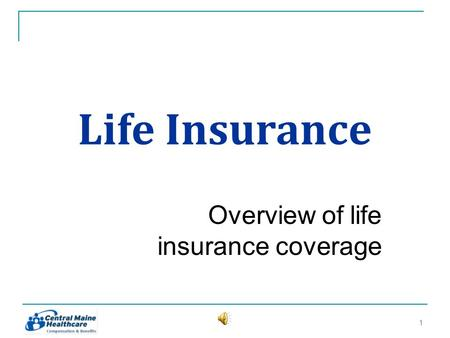 Life Insurance Overview of life insurance coverage 11.