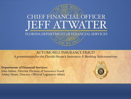 Keeping your money in your pocket, where it belongs. AUTOMOBILE INSURANCE FRAUD A presentation for the Florida Houses Insurance & Banking Subcommittee.