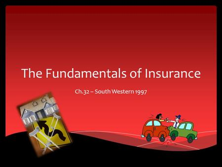 The Fundamentals of Insurance Ch.32 – South Western 1997.