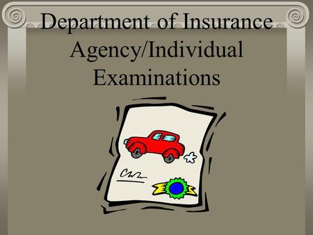 Department of Insurance Agency/Individual Examinations.