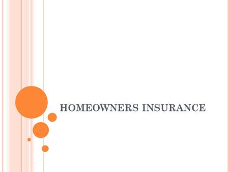 HOMEOWNERS INSURANCE. PROPERTY INSURANCE Property Insurance- Insurance that protects you from loss of real and personal property Real property- Property.
