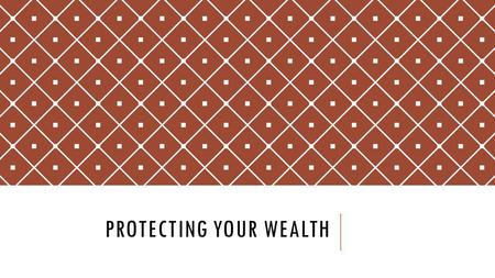 PROTECTING YOUR WEALTH. Auto and Homeowners Insurance Health and Disability Insurance Life Insurance.