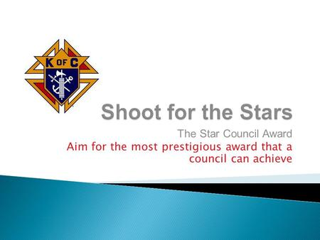 The Star Council Award Aim for the most prestigious award that a council can achieve.