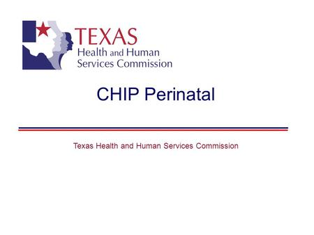 CHIP Perinatal Texas Health and Human Services Commission.