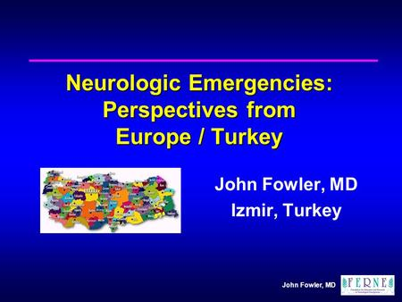 Neurologic Emergencies: Perspectives from Europe / Turkey