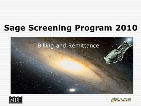 Sage Screening Program 2010 Billing and Remittance.