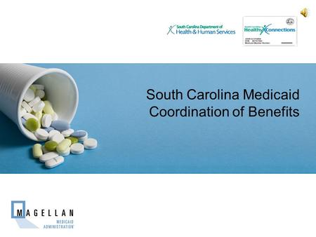 South Carolina Medicaid Coordination of Benefits Place Client Logo here.