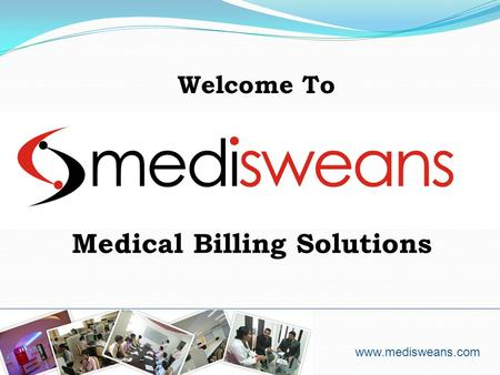 Medical Billing Solutions Welcome To www.medisweans.com.