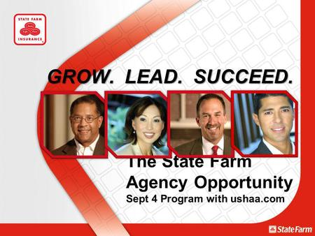 GROW. LEAD. SUCCEED. The State Farm Agency Opportunity Sept 4 Program with ushaa.com.