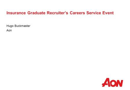 Insurance Graduate Recruiters Careers Service Event Hugo Buckmaster Aon.