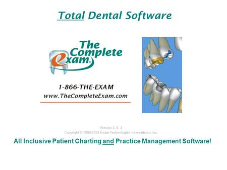Total Dental Software All Inclusive Patient Charting and Practice Management Software!