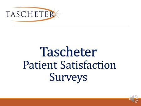 Tascheter Tascheter Patient Satisfaction Surveys.