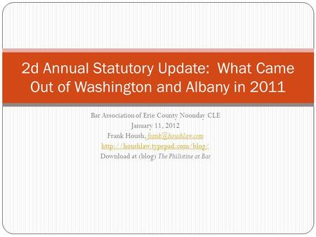Bar Association of Erie County Noonday CLE January 11, 2012 Frank Housh,  Download.