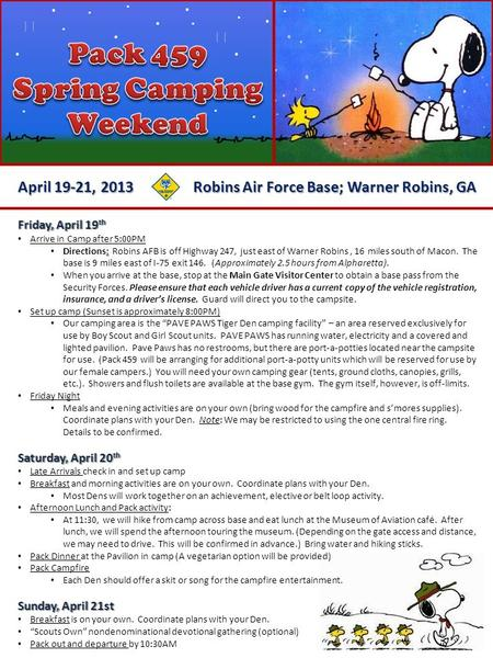 April 19-21, 2013............. Robins Air Force Base; Warner Robins, GA... Friday, April 19 th Arrive in Camp after 5:00PM Directions: Robins AFB is off.
