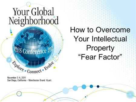 How to Overcome Your Intellectual Property Fear Factor.