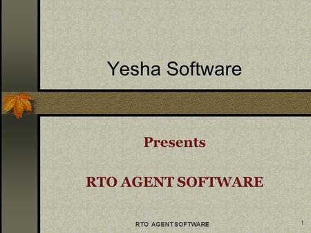 Presents RTO AGENT SOFTWARE