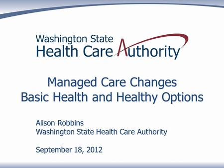 Managed Care Changes Basic Health and Healthy Options