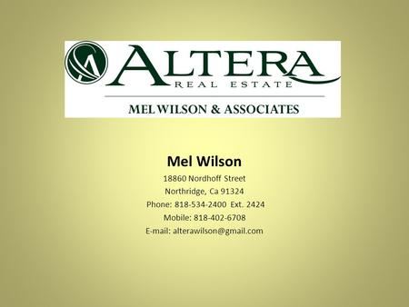 Mel Wilson 18860 Nordhoff Street Northridge, Ca 91324 Phone: 818-534-2400 Ext. 2424 Mobile: 818-402-6708