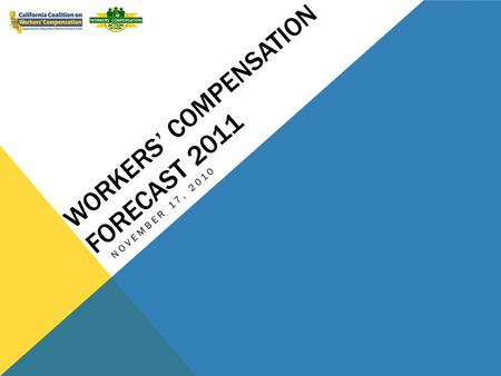 WORKERS COMPENSATION FORECAST 2011 NOVEMBER 17, 2010.