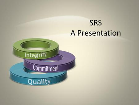 SRS A Presentation. Established in 1986 in Chennai 2005 – National Presence (network of firms PAN India) 2008 – First international engagement 2012 –