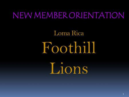 1 Loma Rica Foothill Lions. 2 Since 1917, Lions have served the world's population through hard work and commitment to make a difference in the lives.