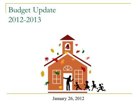 Budget Update 2012-2013 January 26, 2012. Our Priorities have not changed… Students Employees.